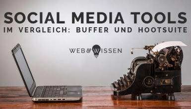 Buffer und Hootsuite - Vergleich der Social Media Tools