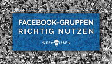 Facebook-Gruppen richtig nutzen