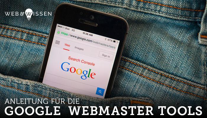 Anleitung für die Google Webmaster Tools (Search Console)