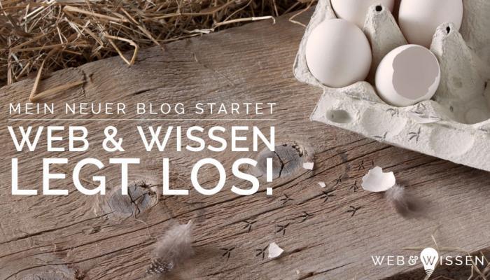 Neuer Blog Web & Wissen startet: Bloggen, Webtechnik, Social Media, Fotografie für Frauen