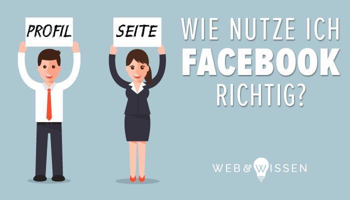 Facebook als Seite oder Profil nutzen