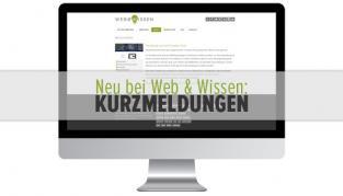 Neu bei Web & Wissen: Kurzmeldungen rund um Social Media & Co